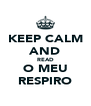 KEEP CALM AND READ O MEU RESPIRO - Personalised Poster A4 size