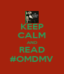 KEEP CALM AND READ #OMDMV - Personalised Poster A4 size