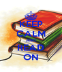 KEEP CALM AND READ ON - Personalised Poster A4 size