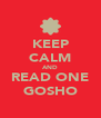 KEEP CALM AND READ ONE GOSHO - Personalised Poster A4 size