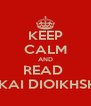 KEEP CALM AND READ  ORGANWSH KAI DIOIKHSH PWLHSEWN - Personalised Poster A4 size