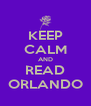 KEEP CALM AND READ ORLANDO - Personalised Poster A4 size