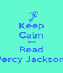 Keep Calm And Read Percy Jackson! - Personalised Poster A4 size