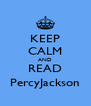KEEP CALM AND READ PercyJackson - Personalised Poster A4 size