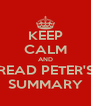 KEEP CALM AND READ PETER'S SUMMARY - Personalised Poster A4 size
