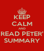 KEEP CALM AND READ PETER' SUMMARY - Personalised Poster A4 size