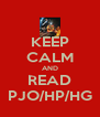 KEEP CALM AND READ PJO/HP/HG - Personalised Poster A4 size