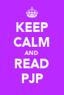 KEEP CALM AND READ PJP - Personalised Poster A4 size