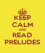 KEEP CALM AND READ PRELUDES - Personalised Poster A4 size