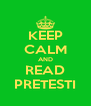 KEEP CALM AND READ PRETESTI - Personalised Poster A4 size