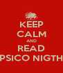 KEEP CALM AND READ PSICO NIGTH - Personalised Poster A4 size