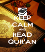 KEEP CALM AND READ QUR'AN - Personalised Poster A4 size