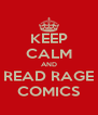 KEEP CALM AND READ RAGE COMICS - Personalised Poster A4 size