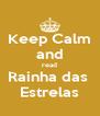 Keep Calm and read Rainha das  Estrelas - Personalised Poster A4 size