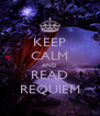KEEP CALM AND READ REQUIEM - Personalised Poster A4 size