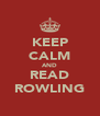 KEEP CALM AND READ ROWLING - Personalised Poster A4 size