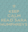 KEEP CALM AND READ SARA HUMPHREYS - Personalised Poster A4 size