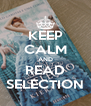 KEEP CALM AND READ SELECTION - Personalised Poster A4 size