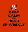 KEEP CALM AND READ SF WEEKLY - Personalised Poster A4 size