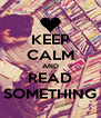KEEP CALM AND READ SOMETHING - Personalised Poster A4 size