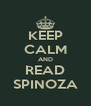 KEEP CALM AND READ SPINOZA - Personalised Poster A4 size