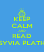 KEEP CALM AND READ SYVIA PLATH - Personalised Poster A4 size