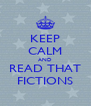 KEEP CALM AND READ THAT FICTIONS - Personalised Poster A4 size