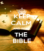 KEEP CALM  AND READ, THE  BIBLE - Personalised Poster A4 size