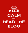 KEEP CALM AND READ THE BLOG - Personalised Poster A4 size