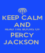 KEEP CALM AND READ THE BOOKS OF PERCY JACKSON  - Personalised Poster A4 size