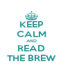 KEEP CALM AND READ THE BREW - Personalised Poster A4 size
