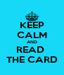 KEEP CALM AND READ  THE CARD - Personalised Poster A4 size