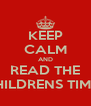 KEEP CALM AND READ THE CHILDRENS TIMES - Personalised Poster A4 size