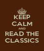 KEEP CALM AND READ THE CLASSICS - Personalised Poster A4 size
