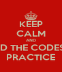 KEEP CALM AND READ THE CODES OF PRACTICE - Personalised Poster A4 size