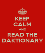 KEEP CALM AND READ THE DAKTIONARY - Personalised Poster A4 size