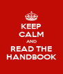 KEEP CALM AND READ THE HANDBOOK - Personalised Poster A4 size