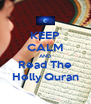 KEEP CALM AND Read The Holly Quran - Personalised Poster A4 size