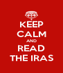 KEEP CALM AND READ THE IRAS - Personalised Poster A4 size