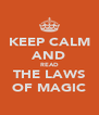 KEEP CALM AND READ THE LAWS OF MAGIC - Personalised Poster A4 size