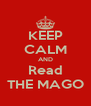 KEEP CALM AND Read THE MAGO - Personalised Poster A4 size