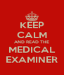 KEEP CALM AND READ THE MEDICAL EXAMINER - Personalised Poster A4 size