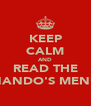KEEP CALM AND READ THE NANDO'S MENU - Personalised Poster A4 size