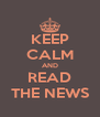 KEEP CALM AND READ THE NEWS - Personalised Poster A4 size