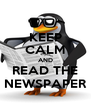 KEEP CALM AND READ THE NEWSPAPER - Personalised Poster A4 size