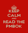 KEEP CALM AND READ THE PMBOK - Personalised Poster A4 size