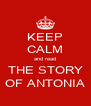 KEEP CALM and read THE STORY OF ANTONIA - Personalised Poster A4 size