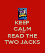 KEEP CALM AND READ THE TWO JACKS - Personalised Poster A4 size