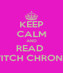 KEEP CALM AND READ  THE WITCH CHRONICLES  - Personalised Poster A4 size