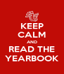 KEEP CALM AND READ THE YEARBOOK - Personalised Poster A4 size